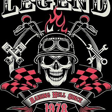 40th Birthday Design - Legend Raising Hell Since 1978 by kudostees