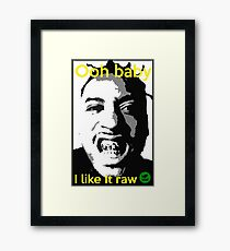 I Like it Raw - Vegan Framed Print