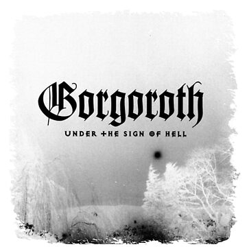 Gorgoroth - Under the Sign of Hell  by ContraB