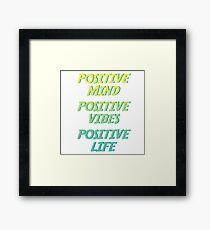 positive mind positive vibes positive life Framed Print
