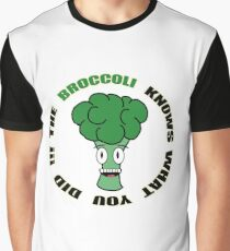 The Broccoli Knows What You Did !!! Graphic T-Shirt
