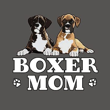 Boxer Dog Mom Funny Design - Boxer Mom  by kudostees