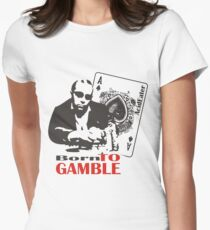Born to Gamble Womens Fitted T-Shirt