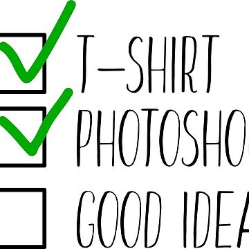 TSHIRT PHOTOSHOP GOOD IDEA  by Hunrech