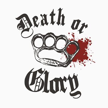 Death or Glory by AcidEater
