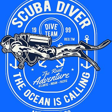 Scuba Diver - The Ocean Is Calling - And I Must Go by flipper42