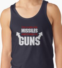 Too Close for Missiles, Switching to Guns Tank Top