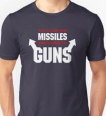 Too Close for Missiles, Switching to Guns Slim Fit T-Shirt