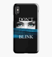 Dont BLINK . . iPhone Case