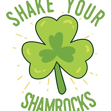 Shake Your Shamrocks by lbhw