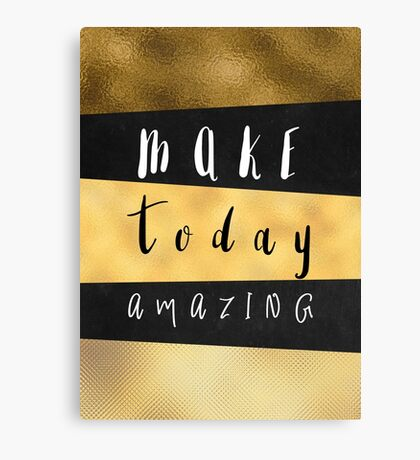 Make Today Amazing #motivation #quotes Canvas Print