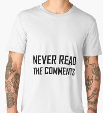 Never Read The Comments Men's Premium T-Shirt