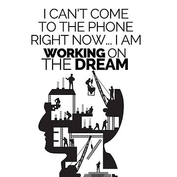 Working on the dream - Motivational quote by Fearless Motivation by fearlessmotivat