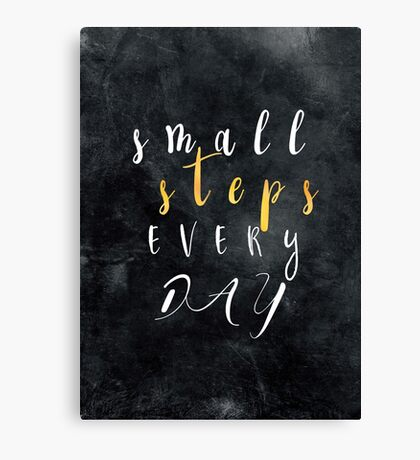 Small Steps Every Day #motivation #quotes Canvas Print