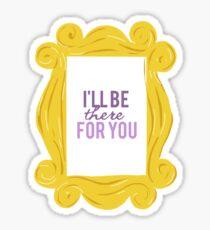 Ich werde für dich da sein Sticker