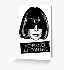 Wintour Is Coming Greeting Card