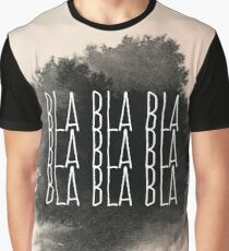 Bla Bla Bla Graphic T-Shirt
