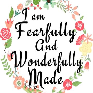 I'm Fearfully And Wonderfully Made. Psalm 139:14 by Roland1980