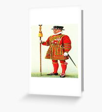 Yoeman Guard to the King of England (right) Greeting Card