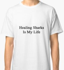 Healing Sharks Is My Life  Classic T-Shirt