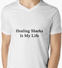 Healing Sharks Is My Life  T-Shirt