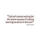 Learning to dance in the rain... (Amazing Sayings) by gshapley
