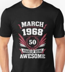 March 1968 - 50 years of being awesome Unisex T-Shirt