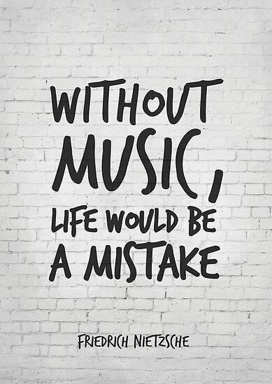 Without Music Life Would Be A Mistake Inspirational Quotes Art Amazing Quotes About Art And Life
