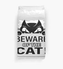Beware of the cat Duvet Cover