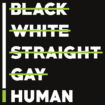 Human Rights Shirt Black White Straight Gay Human by artbyanave