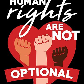 Human Rights Shirts Human Rights Are Not Optional by artbyanave