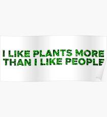 I like plants more than I like people Poster