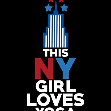 New York Shirt This NY Girl Loves Yoga Gift For Women by artbyanave