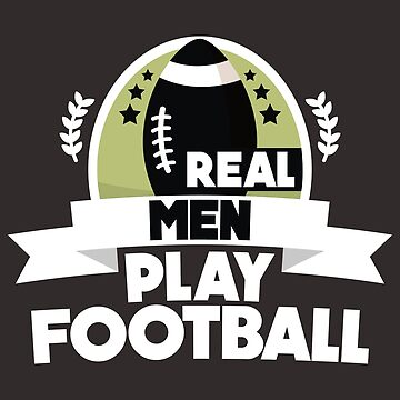 Football League Shirt Real Men Play Football Gift For Men by artbyanave