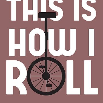 how i roll 01 by KTLTD
