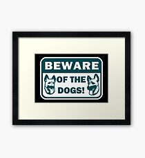 Beware of the Dogs Framed Print