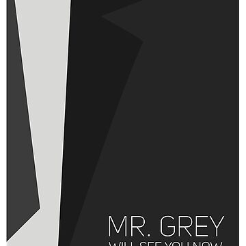 Mr. Grey Will See You Now Minimalist Poster by sergboy