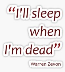 I'll sleep when I'm dead (Amazing Sayings) Sticker
