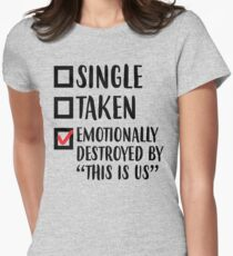 Single, Taken, Emotionally Destroyed Women's Fitted T-Shirt