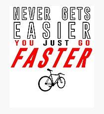 Fixie Bike Shirt - Never Gets Easier Photographic Print