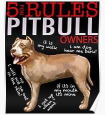5 Rules for Pit Bull Owners Poster
