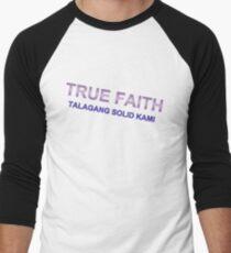 TRUE FAITH TALAGANG SOLID KAMI Men's Baseball ¾ T-Shirt