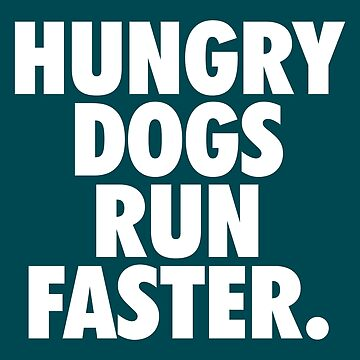 Hungry Dogs Run Faster by fishbiscuit