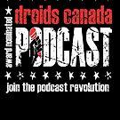 Droids Canada Podcast Revolution by DroidsCanada