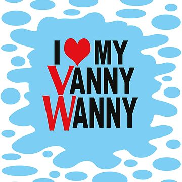 I Love my Vanny Wanny Blue Splatt by MyLovelyVan