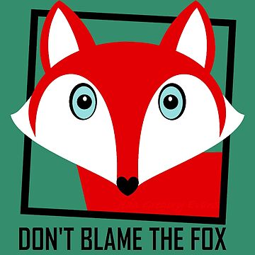 DON'T BLAME THE FOX by jgevans
