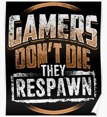 Video Games Gamers Dont Die They Respawn Gaming Poster
