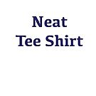 Neat Tee Shirt by hmattiam