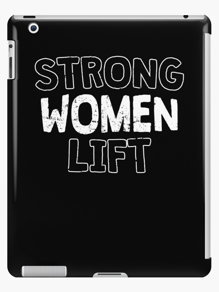 \'Strong Women Lift, Gym and Workout Motivation T-Shirt\' iPad Case/Skin by  14th Floor Apparel