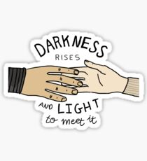 Darkness Rises and Light to Meet it Sticker